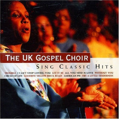 UK Gospel Choir - Sing Classic Hits (2004)
