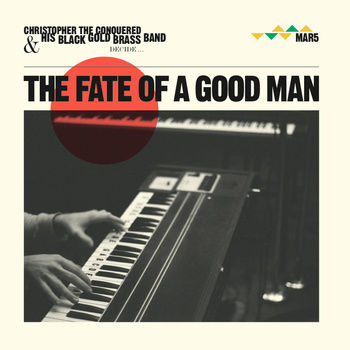 Christopher the Conquered - The Fate Of A Good Man (2012)