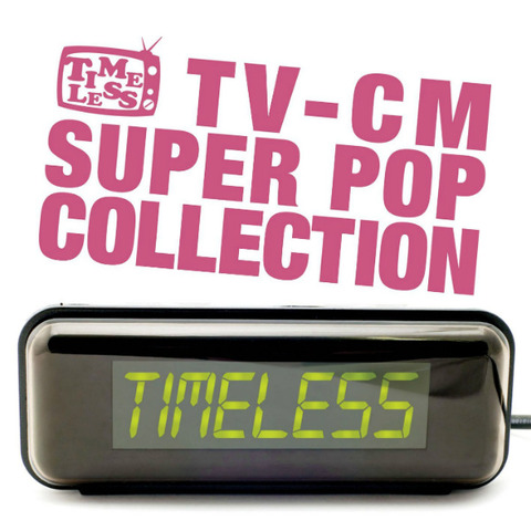 Timeless - TV-CM Super Pop Collection (2009)