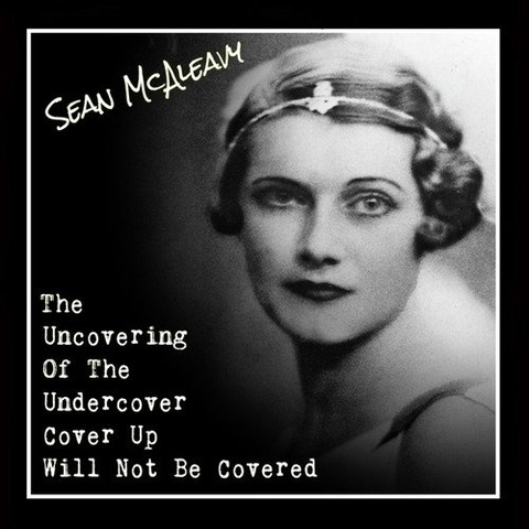 Sean McAleavy - The Uncovering of the Undercover Coverup