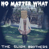 The Sligh Brothers - No Matter What (Badfinger Cover) - Single