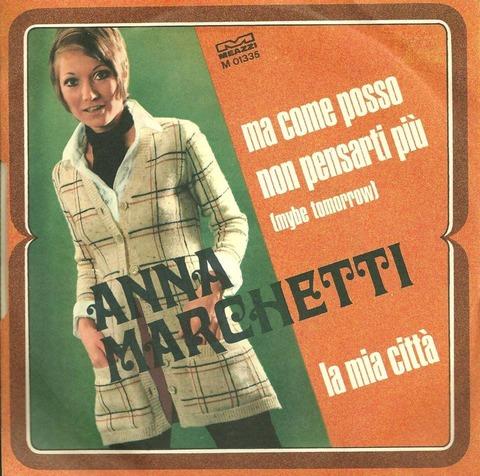 Anna Marchetti - Ma come posso non pensarti più (1969 a)