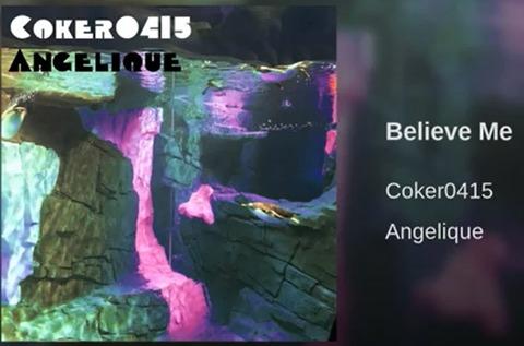 Coker0415 - Believe Me