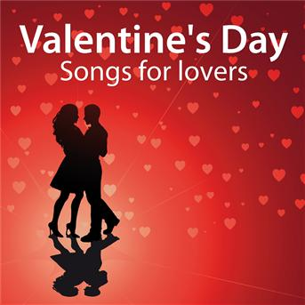 Valentine's Day - Songs For Lovers