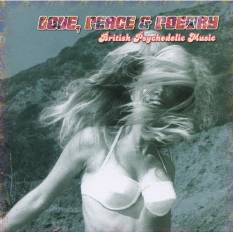 Love, Peace & Poetry British Psychedelic Music 2001