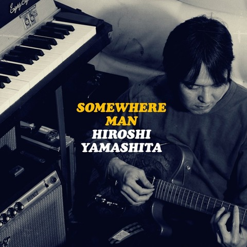 Hiroshi Yamashita - Somewhere Man (2013)