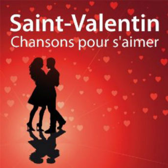 Saint-Valentin -- Chansons pour s'aimer