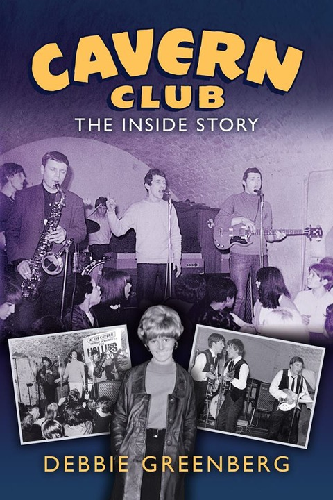 Debbie Greenberg - CAVERN CLUB - THE INSIDE STORY