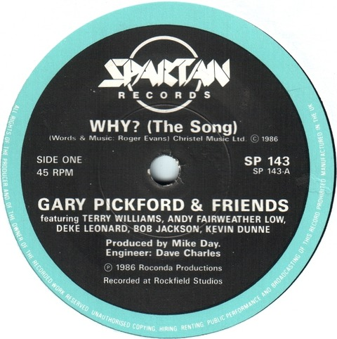 Gary Pickford & Friends - Why (The Song) (1986)