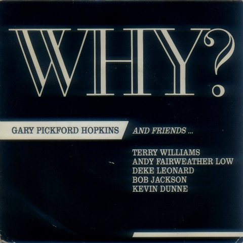 Gary Pickford & Friends - Why (1986)