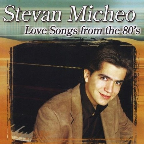 Stevan Micheo - Love Songs from the 80's