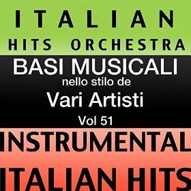 Italian Hits Orchestra - (instrumental karaoke tracks) Vol 51