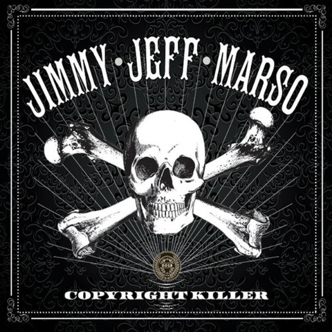 Jimmy Jeff Marso Copyright Killer