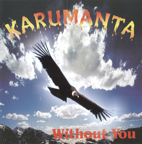 Karumanta Without You a