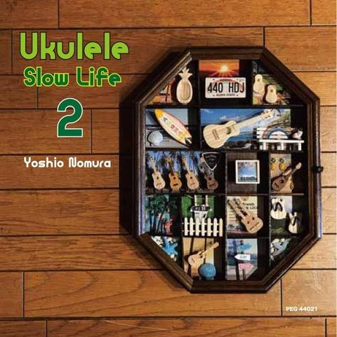 Yoshio Nomura - Ukulele Slow Life 2