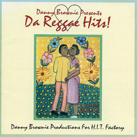 Danny Brownie Presents Da Reggae Hits CD