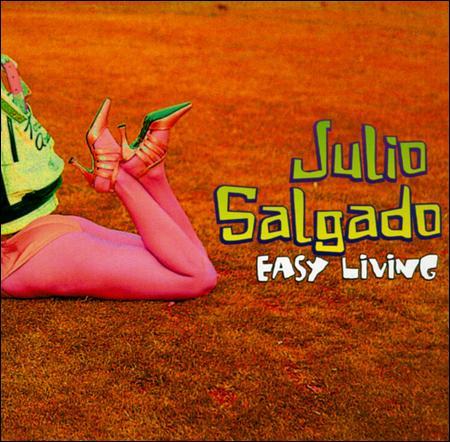 Julio Salgado - Easy Living (1996)
