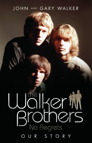 The Walker Brothers No Regrets - Our Story