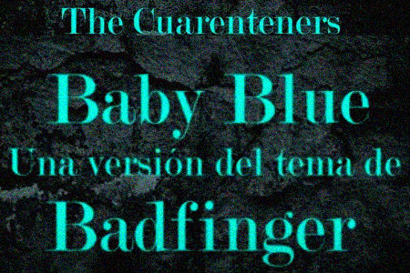 The Cuaranteners  Baby Blue