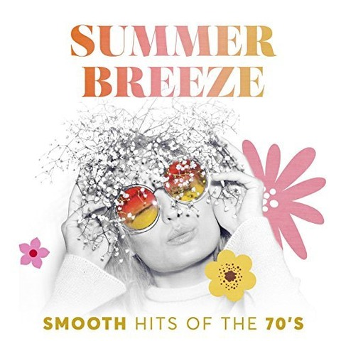Sail Away Summer Breeze Smooth Hits of the 70's