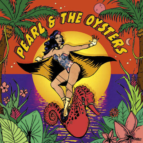 Pearl & the Oysters - Pearl & the Oysters