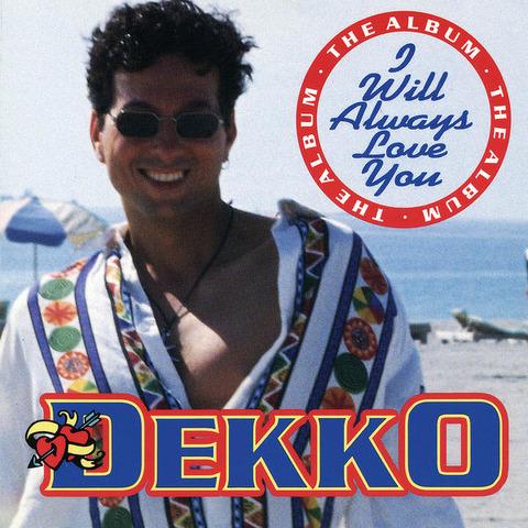 Dekko - I Will Always Love You