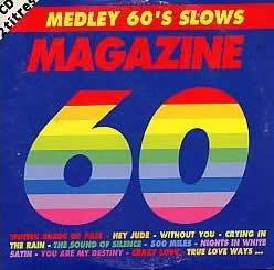 Magazine 60 - Medley 60s Slows (1993)