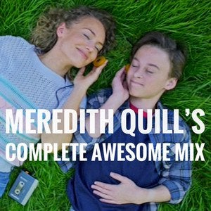 Meredith Quill's Complete Awesome Mix