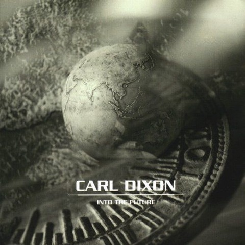 Carl Dixon - Into The Future (2001)