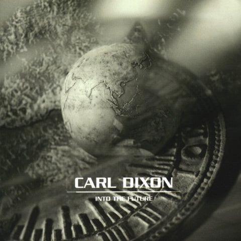 Carl Dixon - Into The Future (2001)