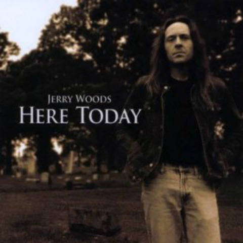 Jerry Woods - Here Today