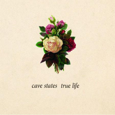 Cave States - True Life