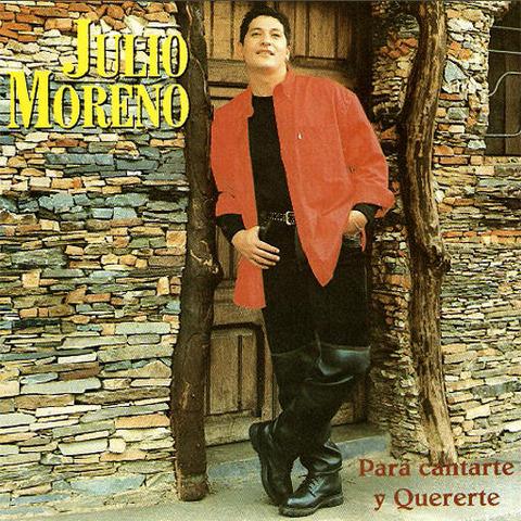 Julio Moreno - Para cantarte y quererte (1997)