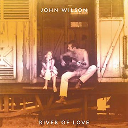 John Wilson - River Of Love (2003)