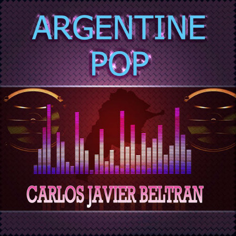 Carlos Javier Beltrán - Argentine Pop a