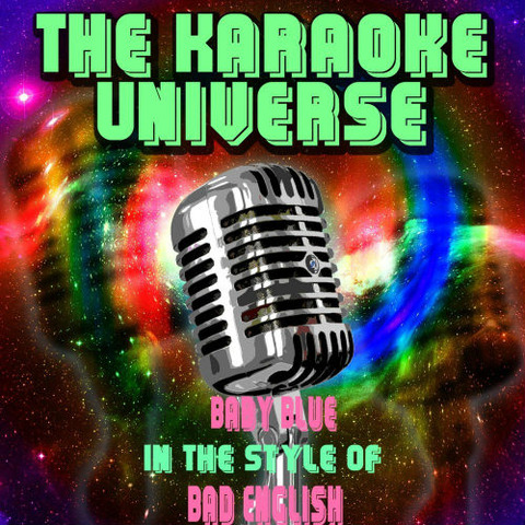 Baby Blue (Karaoke Version) [In the Style of Bad English]