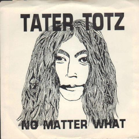 Tater Totz - No Matter What (1990)