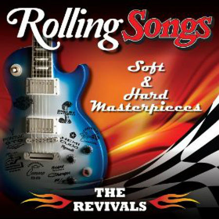 The Revivals The Rolling Songs Soft & Hard Masterpieces