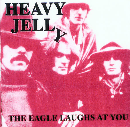 Heavy Jelly - The Eagle Laughs At You (2000)