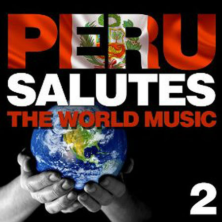 We All Together Peru Salutes the World Music Vol 2