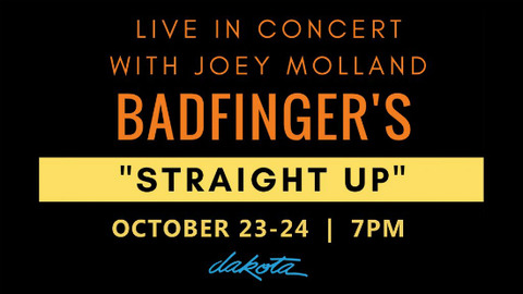 Badfingers Straight Up starring Joey Molland Oct 23 24, 2017 a