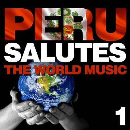 We All Together Peru Salutes the World Music Vol 1