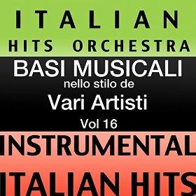 Italian Hits Orchestra - (instrumental karaoke tracks) Vol 16