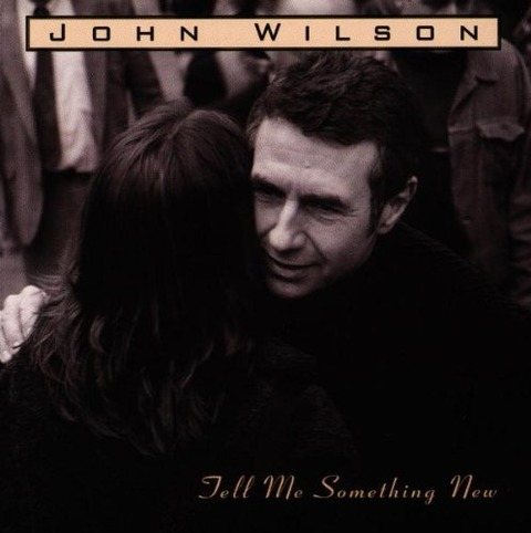 John Wilson - Tell Me Something New (1995)