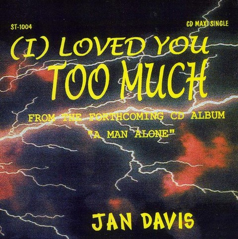 Jan Davis - (I) Loved You Too Much