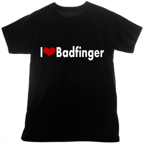 I Love Badfinger T-shirt