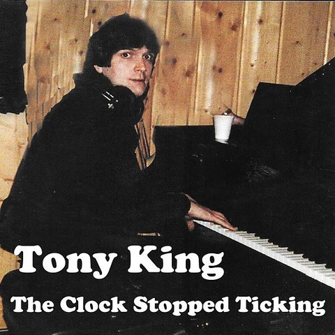 Tony King - The Clock Stopped Ticking 2019 a