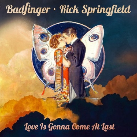 Badfinger · Rick Springfield - Love is Gonna Come at Last