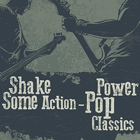 Just a Chance Shake Some Action - Power Pop Classics