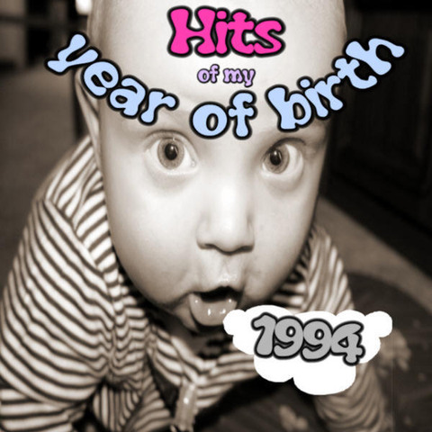 Hits of my year of birth-1994